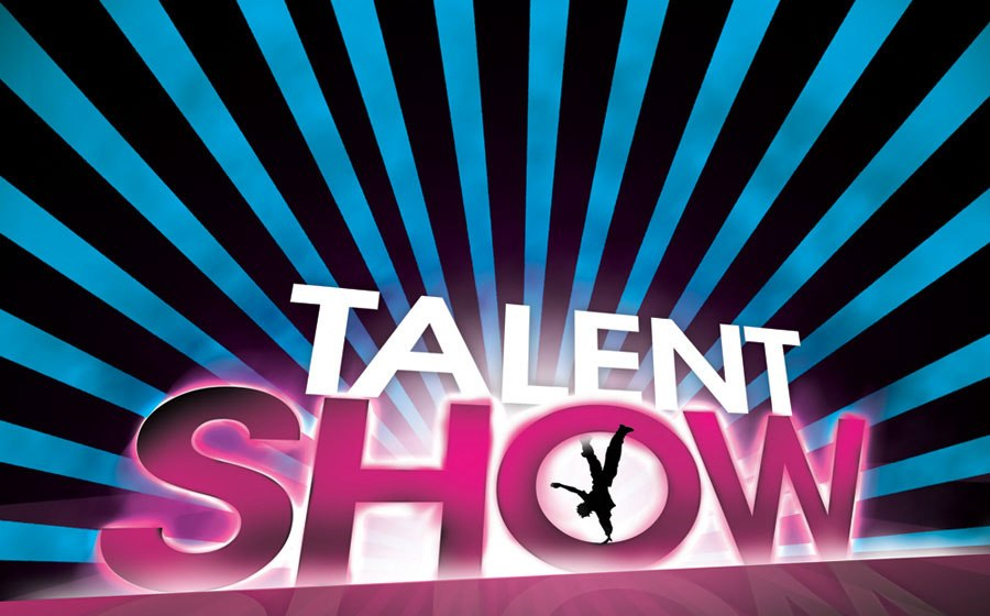 Talent Show on Friday 11th May at 7pm